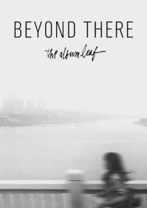 06-BeyondThere_TheAlbumLeaf-Poster